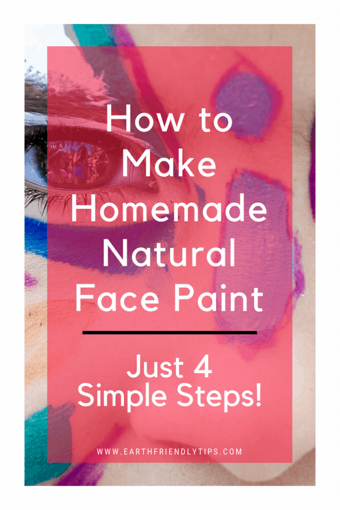 Close-up of child's painted face with text overlay How to Make Homemade Natural Face Paint