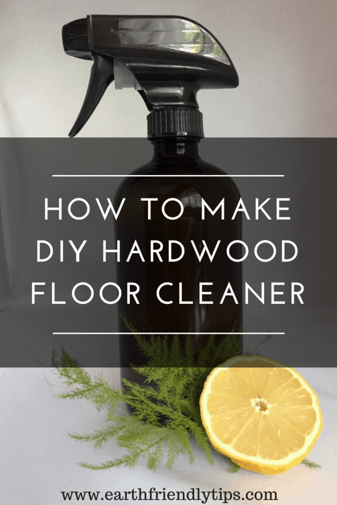 Glass spray bottle with text overlay How to Make DIY Hardwood Floor Cleaner