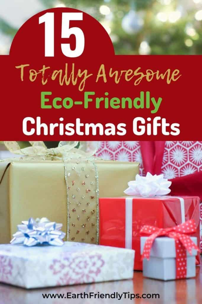 Wrapped Christmas gifts text overlay 15 Totally Awesome Eco-Friendly Christmas Gifts