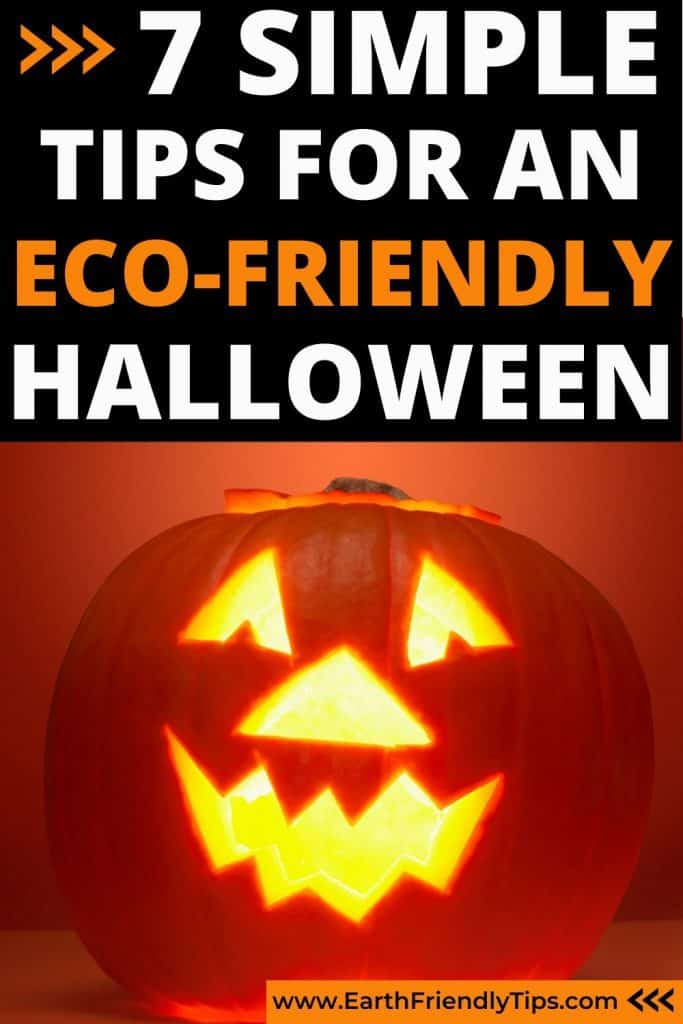 Jack-o-lantern with text overlay 7 Simple Tips for an Eco-Friendly Halloween