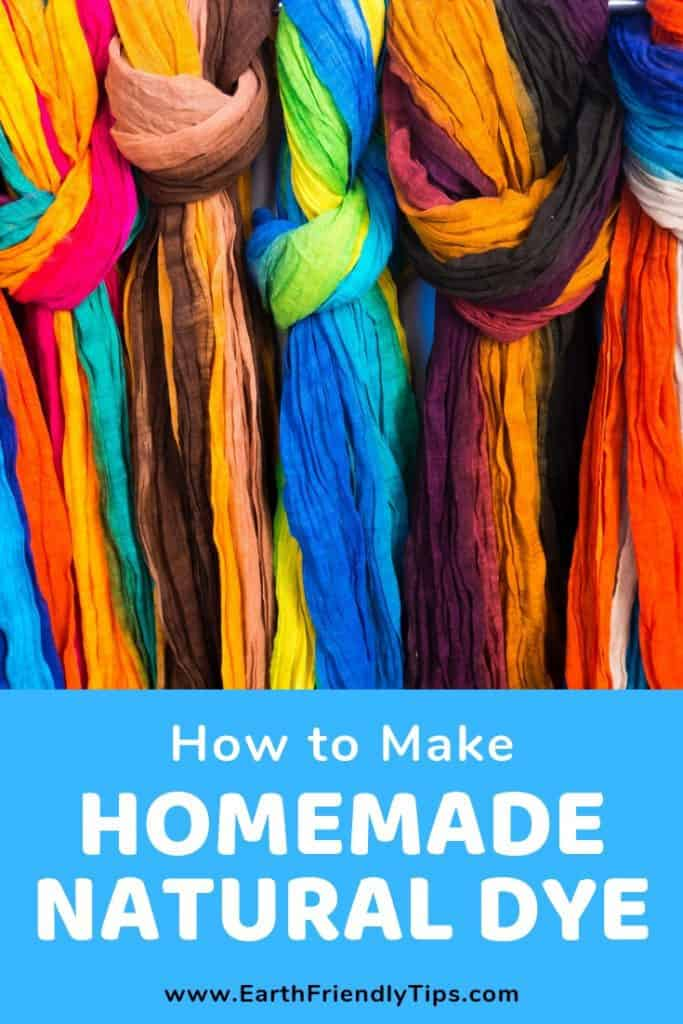 Colorful dyed fabric with text overlay How to Make Homemade Natural Dye