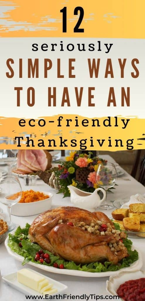Thanksgiving dinner on tablet text overlay 12 Seriously Simple Ways to Have an Eco-Friendly Thanksgiving