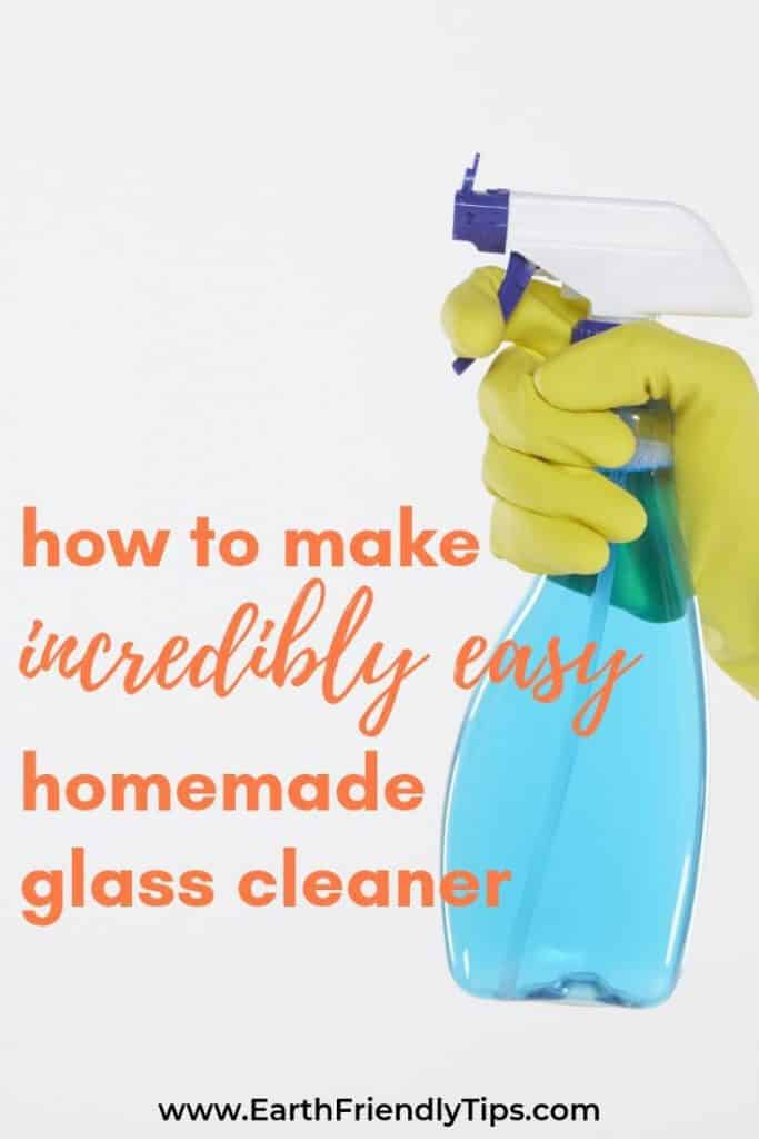 Bottle of glass cleaner text overlay How to Make Incredibly Easy Homemade Glass Cleaner