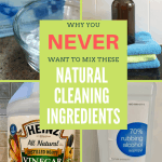 Learn why these are the natural cleaning ingredients you never want to mix.