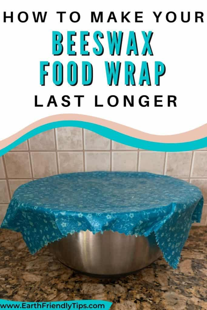 Reusable food wrap covering bowl text overlay How to Make Your Beeswax Food Wrap Last Longer