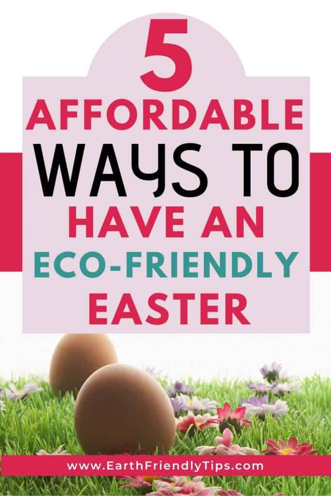 Eggs in grass with text overlay 5 Affordable Ways to Have an Eco-Friendly Easter