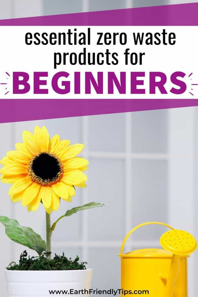 Yellow flower and watering can text overlay Essential Zero Waste Products for Beginners