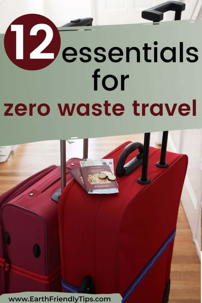 Suitcases in hallway text overlay 12 Essentials for Zero Waste Travel