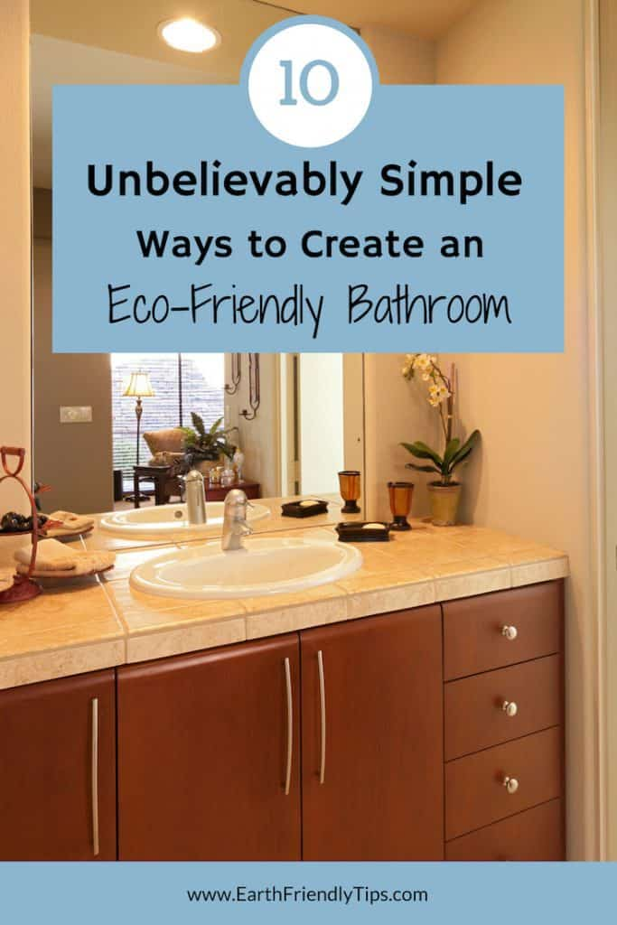 Bathroom counter with sink text overlay 10 unbelievably simple ways to create an eco-friendly bathroom