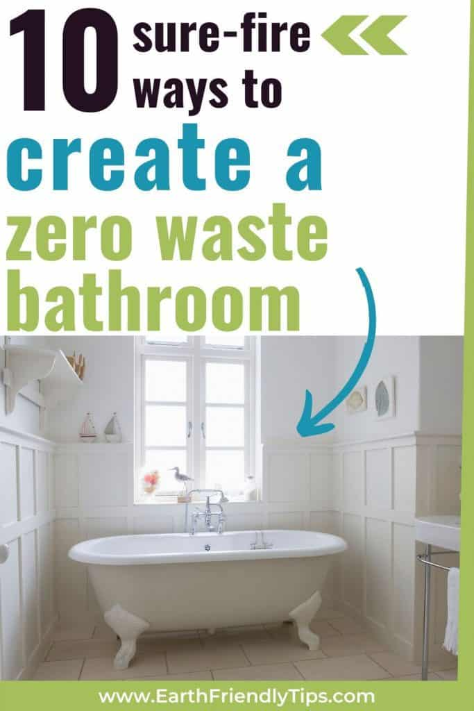 Claw foot tub in bathroom with text overlay 10 Ways to Create a Zero Waste Bathroom