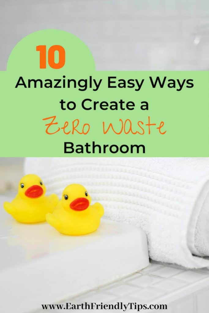 Two rubber ducks and rolled white towel text overlay 10 amazingly easy ways to create a zero waste bathroom