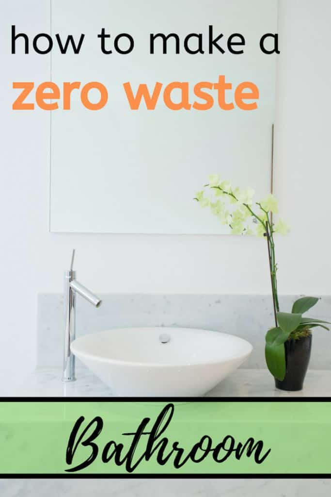 Bathroom sink and orchid text overlay how to make a zero waste bathroom