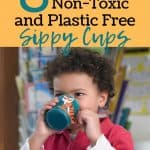 Young child drinking from sippy cup text overlay 8 Non-Toxic and Plastic Free Sippy Cups