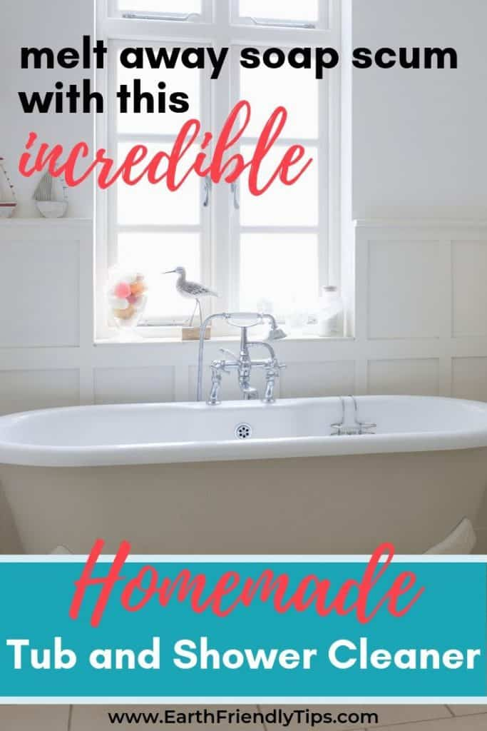 White bathtub with text overlay Melt Away Soap Scum With This Incredible Homemade Tub and Shower Cleaner