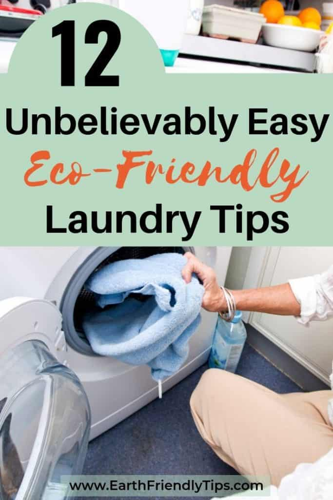 Woman loading towel into dryer text overlay 12 Unbelievably Easy Eco-Friendly Laundry Tips
