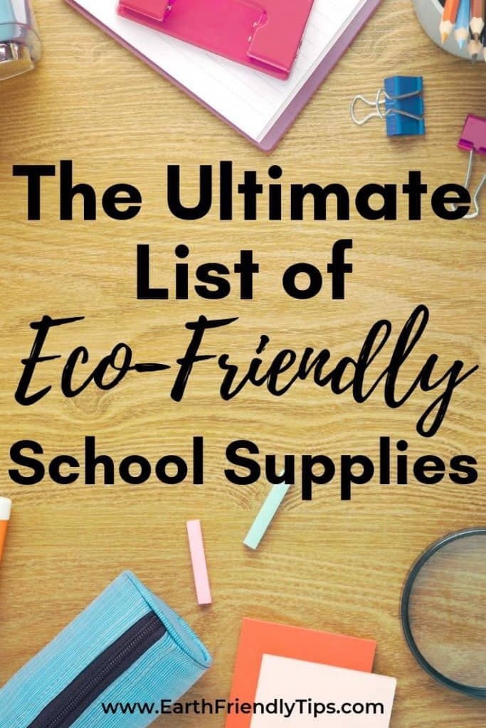 Wooden desk with school supplies text overlay The Ultimate List of Eco-Friendly School Supplies