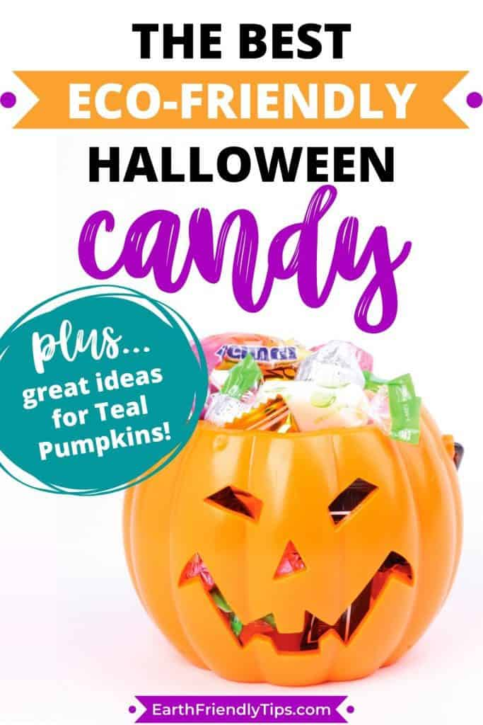 Jack-o-lantern filled with candy text overlay The Best Eco-Friendly Halloween Candy