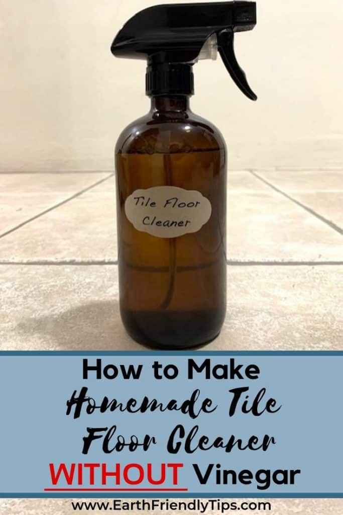 Bottle of tile floor cleaner text overlay How to Make Homemade Tile Floor Cleaner Without Vinegar