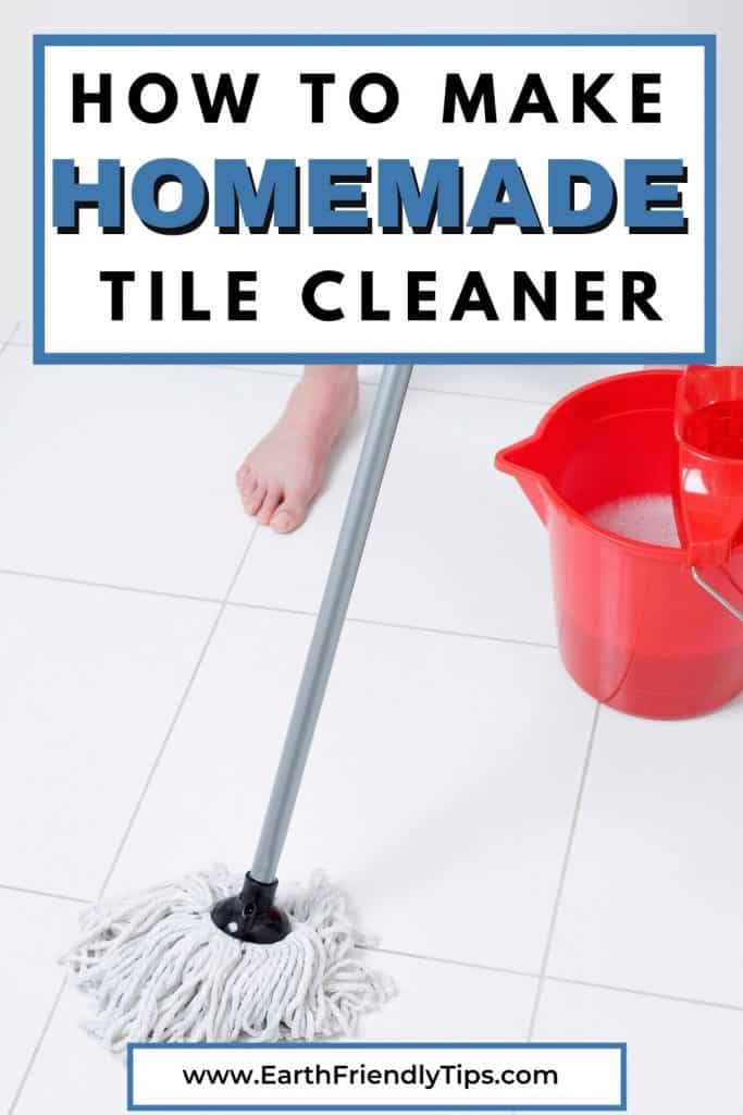 Person mopping tile floor text overlay How to Make Homemade Tile Cleaner