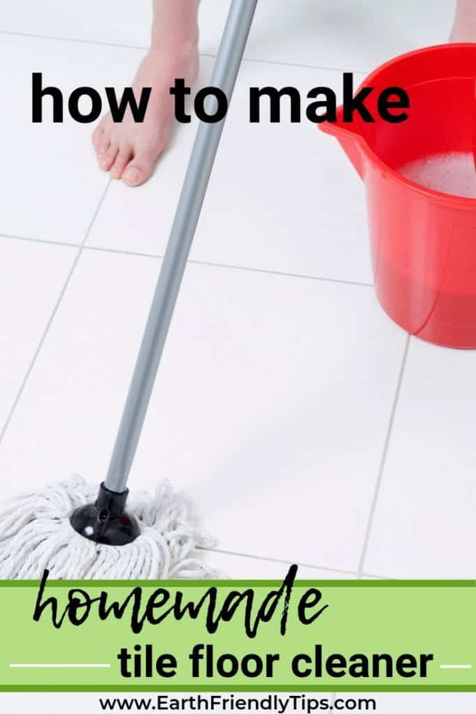 Woman mopping floor text overlay How to Make Homemade Tile Floor Cleaner