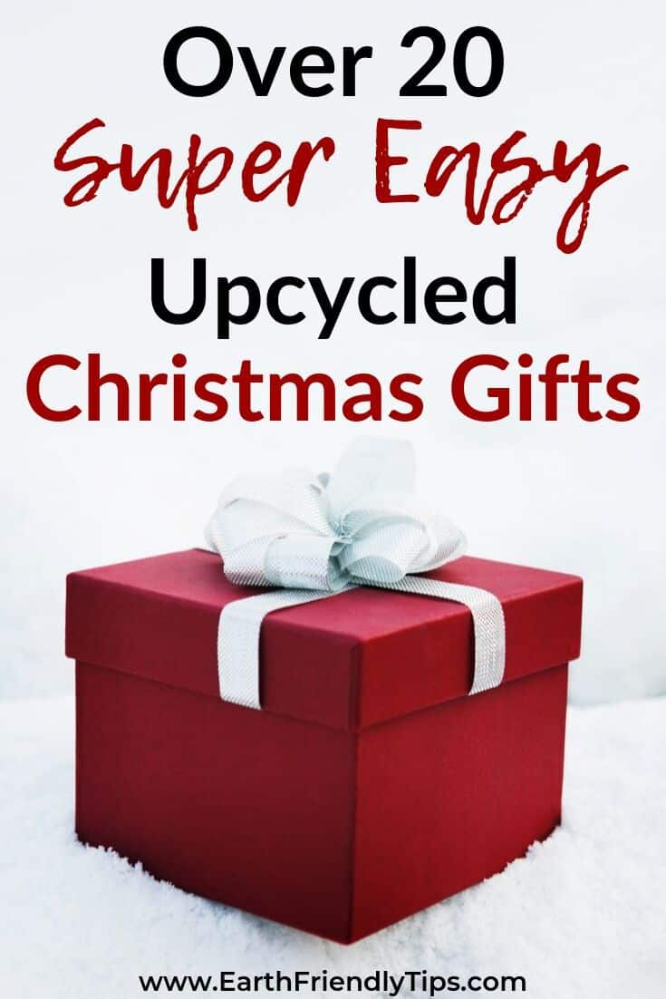 Awesome Upcycled Christmas Gifts Earth Friendly Tips