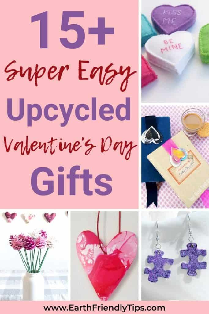 Collage of upcycled Valentine's Day gifts text overlay 15+ Super Easy Upcycled Valentine's Day Gifts