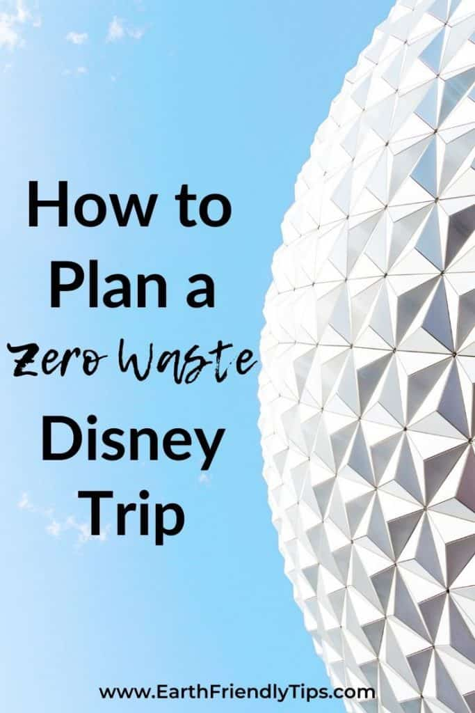 Epcot ball with text overlay How to Plan a Zero Waste Disney Trip