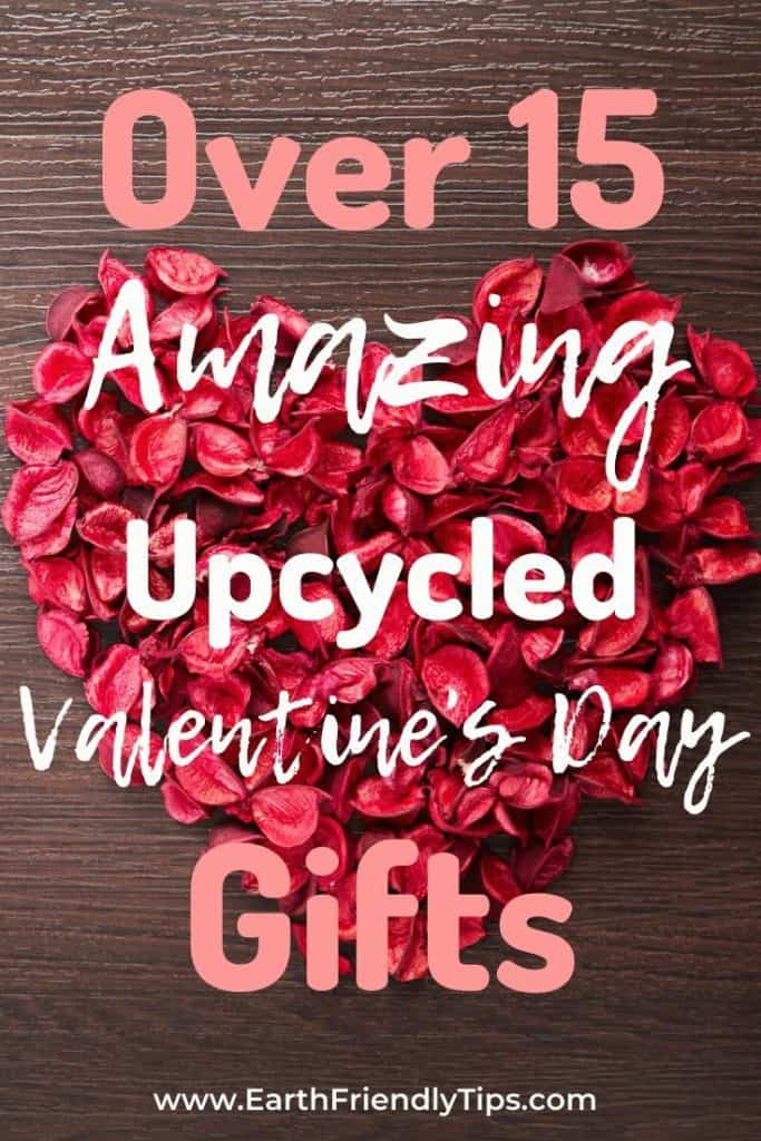 Heart shaped dried flowers with text overlay Over 15 Amazing Upcycled Valentine's Day Gifts