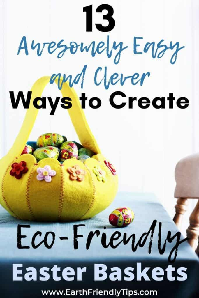 Yellow Easter basket with text overlay 13 Awesomely Easy and Clever Ways to Create Eco-Friendly Easter Baskets