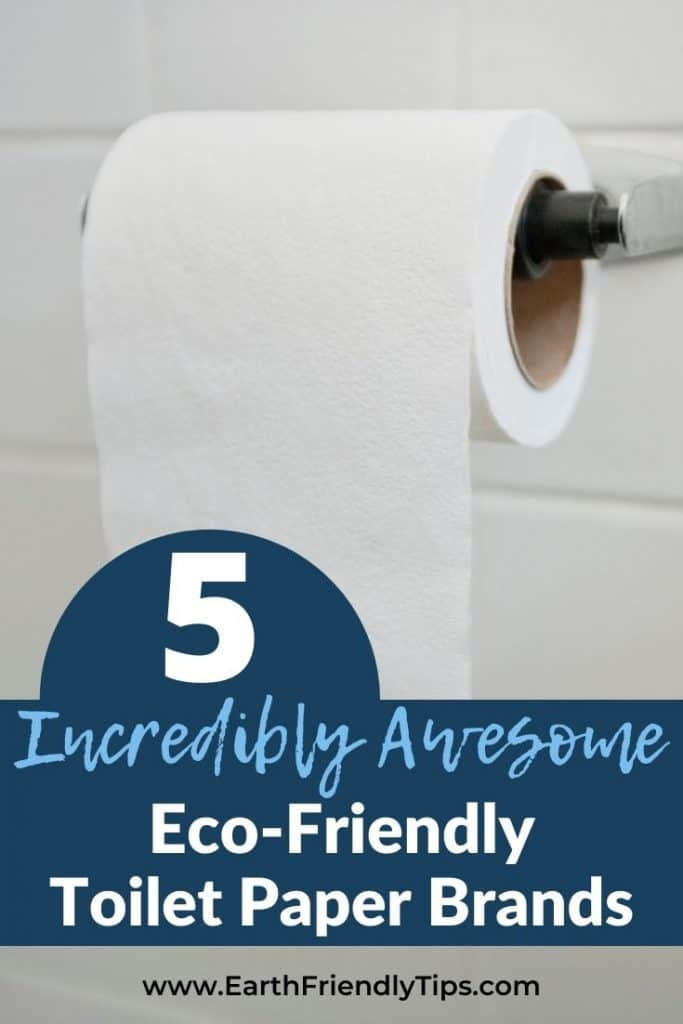 Toilet paper in bathroom text overlay 5 Incredibly Awesome Eco-Friendly Toilet Paper Brands