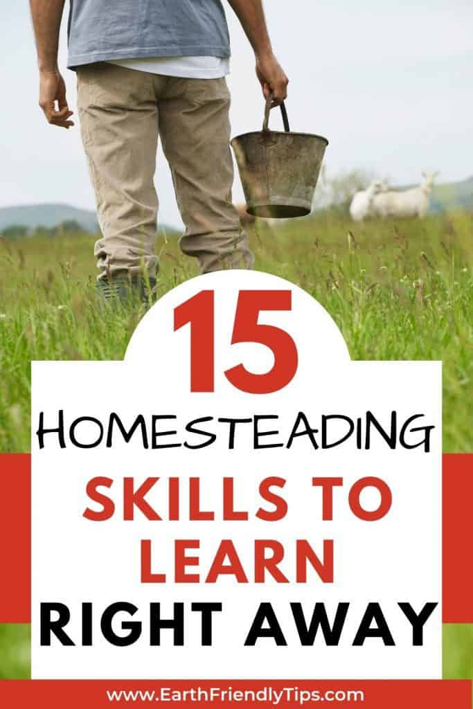 Man in field with bucket text overlay 15 Homesteading Skills to Learn Right Away