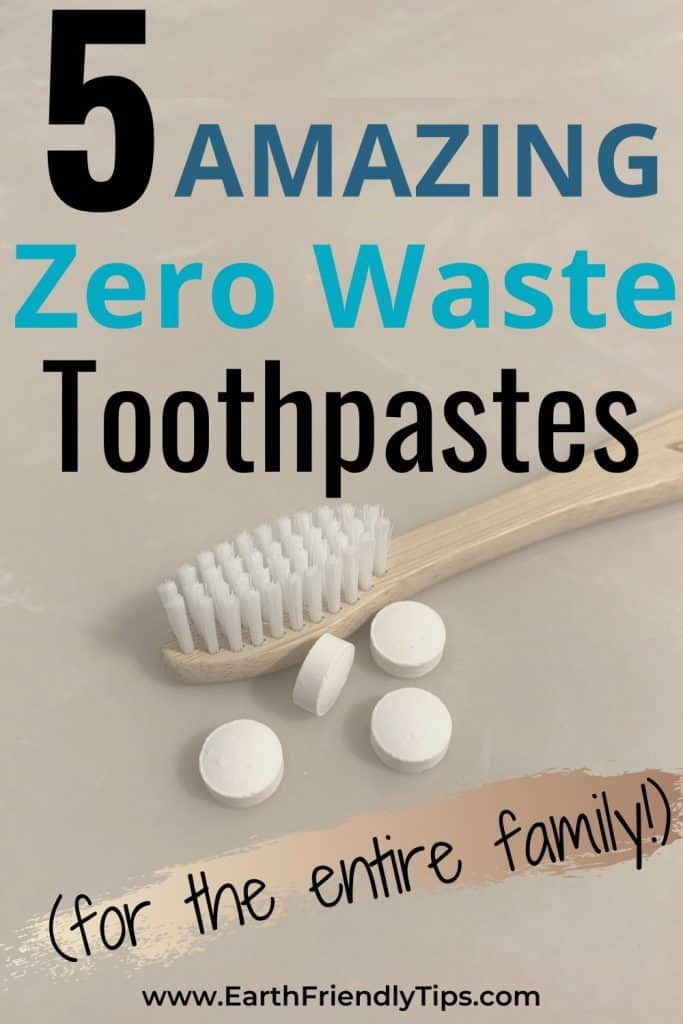 Toothbrush with zero waste toothpaste tablets text overlay 5 Amazing Zero Waste Toothpastes