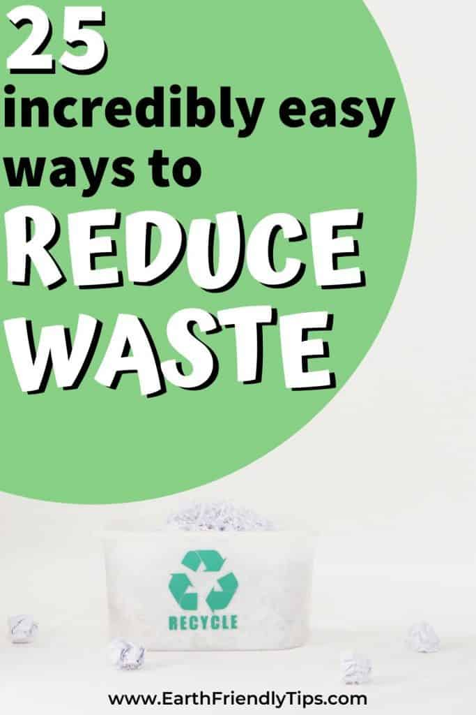 Recycling bin with paper text overlay 25 Incredibly Easy Ways to Reduce Waste