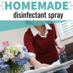 Woman cleaning text overlay How to Make Homemade Disinfectant Spray