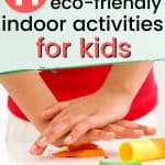 Kid playing with clay text overlay 11 Eco-Friendly Indoor Activities for Kids