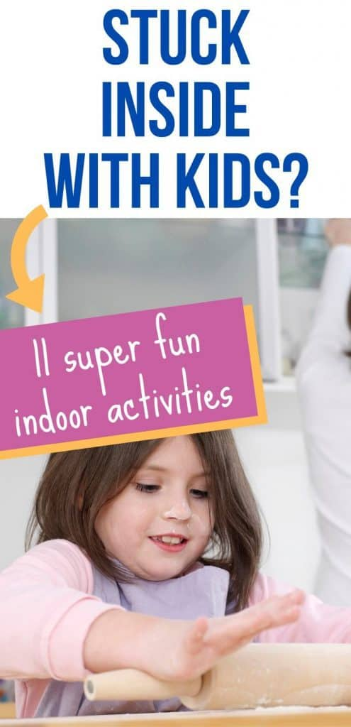 Girl with rolling pin text overlay 11 Super Fun Indoor Activities for Kids