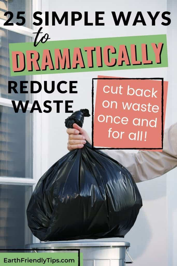 Person putting trash bag in garbage can text overlay 25 Simple Ways to Reduce Waste