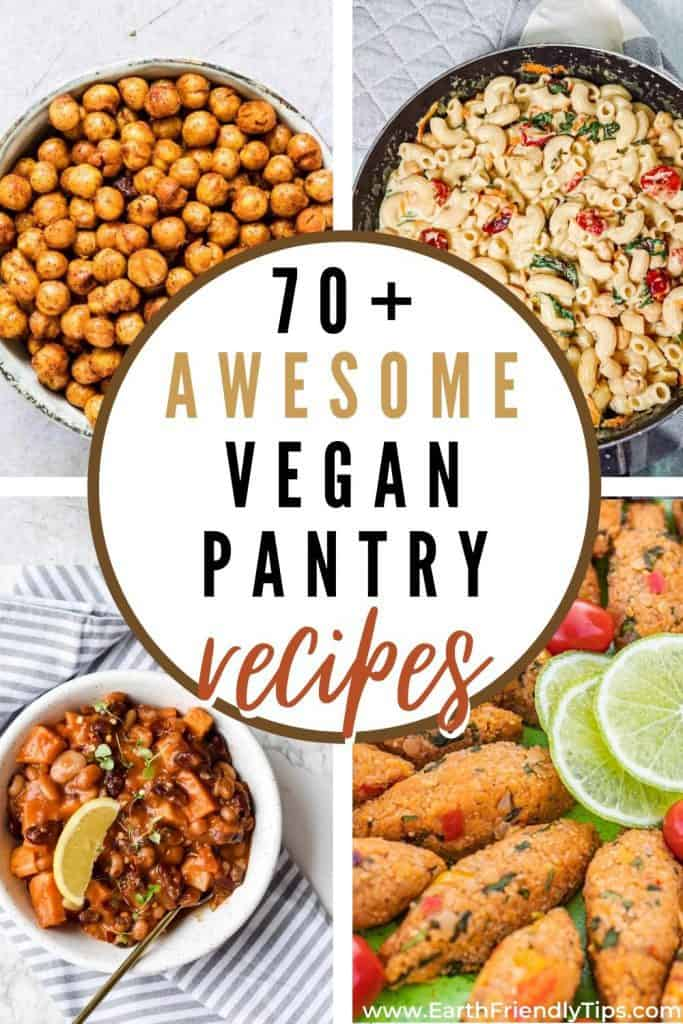 Collage of vegan meals text overlay 70+ Awesome Vegan Pantry Recipes