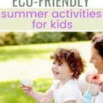 Child blowing bubbles text overlay 8 Eco-Friendly Summer Activities for Kids