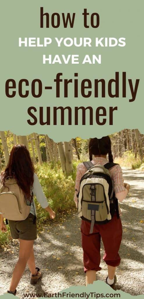 Girls hiking in forest text overlay How to Help Your Kids Have an Eco-Friendly Summer
