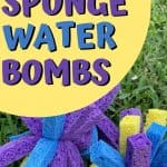 Sponge water bombs on grass text overlay How to Make Sponge Water Bombs