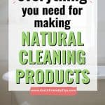 Close up of claw foot tub text overlay Everything You Need for Making Natural Cleaning Products