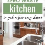 Modern kitchen with text overlay How to Have a Zero Waste Kitchen