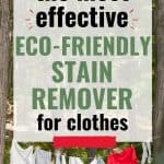 Laundry hanging outside text overlay The Most Effective Eco-Friendly Stain Remover for Clothes