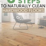 Hardwood floor with text overlay 3 Simple Steps to Naturally Clean Hardwood Floors