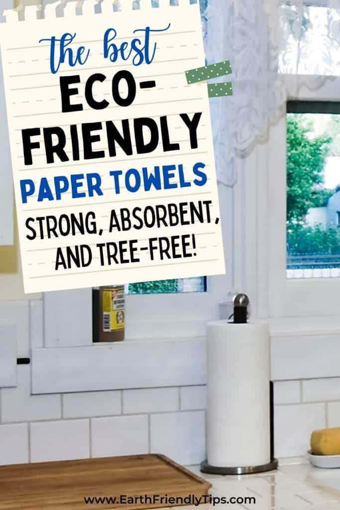 Roll of paper towels on kitchen counter text overlay The Best Eco-Friendly Paper Towels
