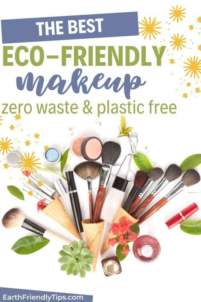 Flat lay of natural makeup products with text overlay The Best Eco-Friendly Makeup Zero Waste & Plastic Free