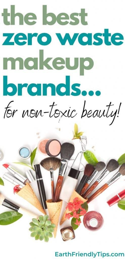 Flat lay of natural makeup products with text overlay The Best Zero Waste Makeup Brands for Non-Toxic Beauty
