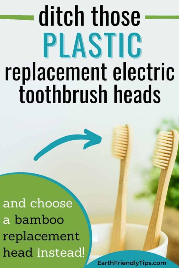 Bamboo toothbrushes in cup with text overlay Ditch Those Plastic Replacement Electric Heads and Choose a Bamboo Replacement Head Instead