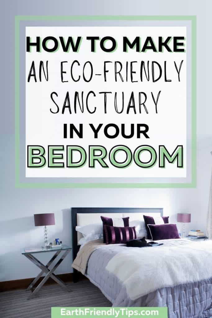 Calming bedroom with text overlay How to Make an Eco-Friendly Sanctuary in Your Bedroom